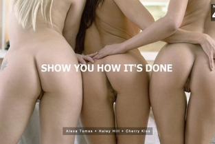 Babes - Alexa Tomas, Haley Hill, Cherry Kiss Show You How It's Done